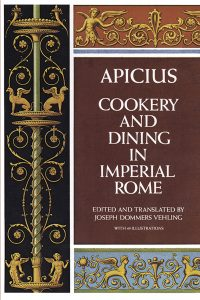 Cover of Apicius: cookery and dining in Imperial Rome.